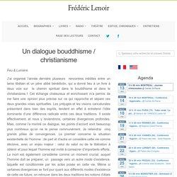 Un dialogue bouddhisme / christianisme – Frédéric Lenoir