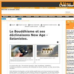 Le Bouddhisme et ses déclinaisons New Age - Satanistes.