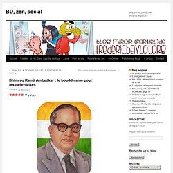 Bhimrao Ramji Ambedkar : le bouddhisme pour les défavorisés