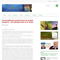 Un bouddhisme profond pour le monde moderne – Un entretien avec S.-C. Kolm