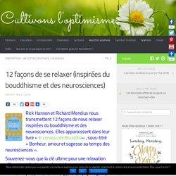 12 façons de se relaxer inspirées du bouddhisme et des neurosciences