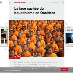 La face cachée du bouddhisme en Occident - Edition du soir Ouest France - 12/09/2016