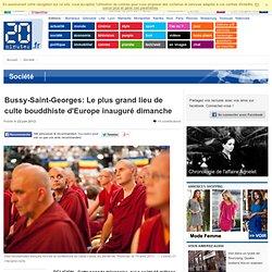 Bussy-Saint-Georges: Le plus grand lieu de culte bouddhiste d'Europe inauguré dimanche