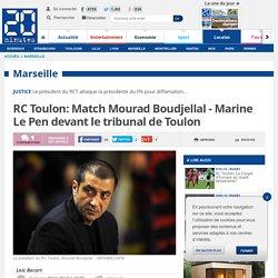 RC Toulon: Match Mourad Boudjellal - Marine Le Pen devant le tribunal de Toulon