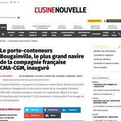 Le porte-conteneurs Bougainville, le plus grand navire de la CMA-CGM-Oct 2015