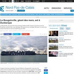 Le Bougainville, géant des mers, est à Dunkerque