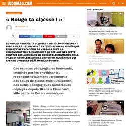 «Bouge ta cl@sse !» – Ludovia Magazine
