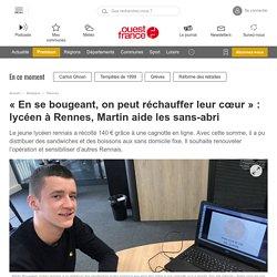 « En se bougeant, on peut réchauffer leur cœur » : lycéen à Rennes, Martin aide les sans-abri