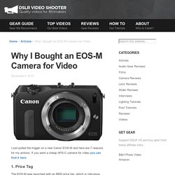 Why I Bought an EOS-M Camera for Video