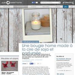 Une bougie home made à la cire de soja et parfumée - Meubles et objets