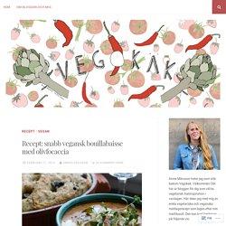 Recept: snabb vegansk bouillabaisse med olivfocaccia – Vegokäk