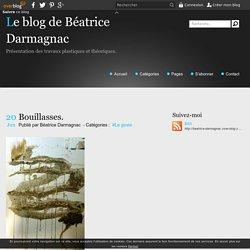 Bouillasses. - Le blog de Béatrice Darmagnac