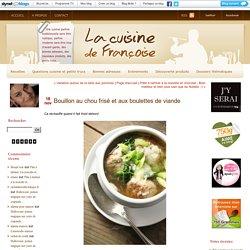 Bouillon au chou frisé et aux boulettes de viande : La cuisine de Françoise