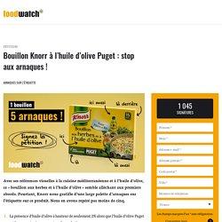 Bouillon Knorr à l'huile d'olive Puget : stop aux arnaques !