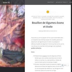 Bouillon de légumes écono et écolo – Vivre VG