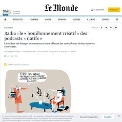 Radio : le «bouillonnement créatif» des podcasts «natifs»