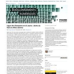 Ligue des Champions et Al Jazira : droits du foot et effets domino - Bouillonnements numériques