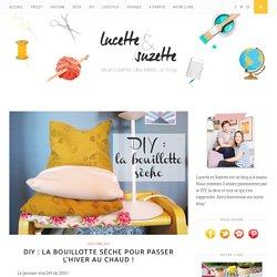 DIY : la bouillotte sèche pour passer l'hiver au chaud ! – Lucette et Suzette