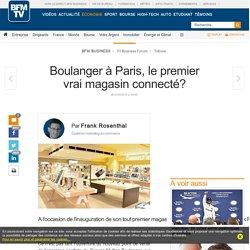 Boulanger à Paris, le premier vrai magasin connecté?