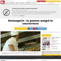 Boulangerie : la passion malgré la concurrence