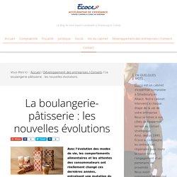 La boulangerie-pâtisserie : les nouvelles évolutions