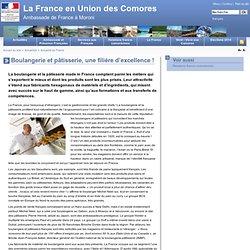 Boulangerie et pâtisserie, une filière d'excellence ! - La France en Union des Comores