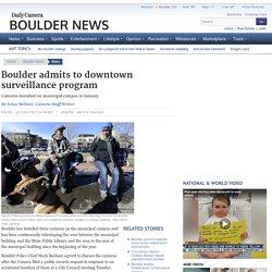 Boulder admits to downtown surveillance program