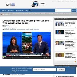 CU Boulder offering housing for students who want to live sober - 7NEWS Denver TheDenverChannel.com