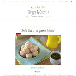 Boules Coco … ou gâteaux Richbond