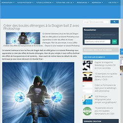 Créer des boules d'énergies à la Dragon ball Z avec Photoshop -