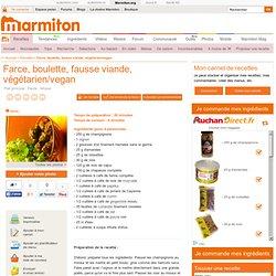 Farce, boulette, fausse viande, végétarien/vegan : Recette de Farce, boulette, fausse viande, végétarien/vegan