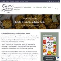 Boulettes de courgettes aux flocons d'avoine - Recette au Companion Moulinex