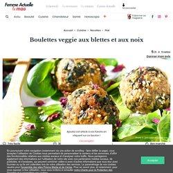Boulettes veggie aux blettes et aux noix : découvrez les recettes de cuisine de Femme Actuelle Le MAG