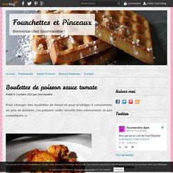 Boulettes de poisson sauce tomate - Fourchettes et Pinceaux