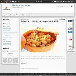 Tajine de boulettes de maquereaux au riz - Blog cuisine marocaine / orientale Ma Fleur d'Oranger / Cuisine du monde /Recettes simples et cratives