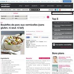 recette allergie - Recette Boulettes de Porc aux Vermicelles sans gluten ni oeuf ni lait