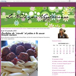"""Boulettes de """"viande"""" et pâtes à la sauce tomate maison"""