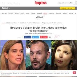 """Boulevard Voltaire, Breizh-Info... dans la tête des """"réinformateurs"""""""
