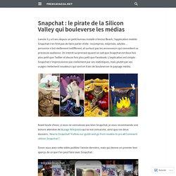 Snapchat : le pirate de la Silicon Valley qui bouleverse les médias