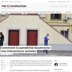 Comment la pandémie bouleverse nos interactions sociales