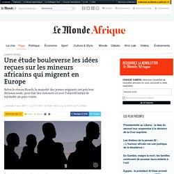 Une étude bouleverse les idées reçues sur les mineurs africains qui migrent en Europe