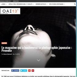 Le magazine qui a bouleversé la photographie japonaise : Provoke