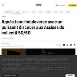 Agnès Jaoui bouleverse avec un puissant discours aux Assises du Collectif 50/50