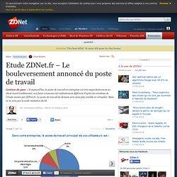 Etude ZDNet.fr – Le bouleversement annoncé du poste de travail