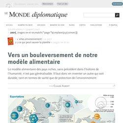 Vers un bouleversement de notre modèle alimentaire, par Claude Aubert (Le Monde diplomatique, 2007)