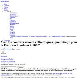 Avec les bouleversements climatiques, quel visage pour la France à l'horizon 2 100 ?