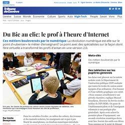 Ces métiers bouleversés par le numérique: Du Bic au clic: le prof à l'heure d'Internet - High-Tech