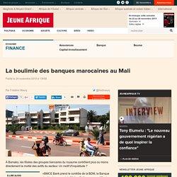 La boulimie des banques marocaines au Mali