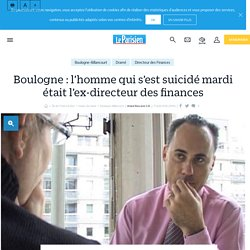 Boulogne : l'homme qui s'est suicidé mardi était l'ex-directeur des finances - Le Parisien