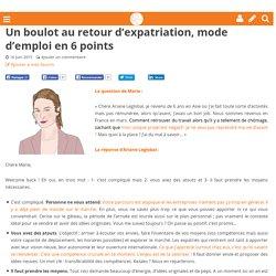 Un boulot au retour d'expatriation, mode d'emploi en 6 points - Femmexpat